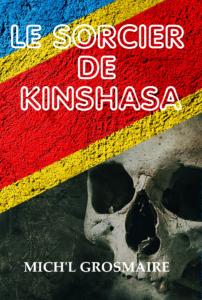 Le sorcier de Kinshasa